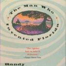 White, Randy Wayne. The Man Who Invented Florida