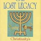 Garr, John D. Restoring Our Lost Legacy: Christianity's Hebrew Heritage