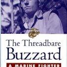 Tomlinson, Thomas M. The Threadbare Buzzard: A Marine Fighter Pilot In WWII