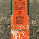 Clark, John G. The Political Economy Of World Energy