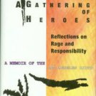 A Gathering Of Heroes. Reflections On Rage And Responsibility: A Memoir Of The Los Angeles Riots