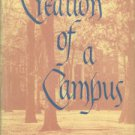 Creation Of A Campus: A Chronicle Of Lawrence College Buildings And The Men Who Made Them