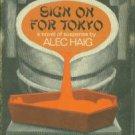 Haig, Alec. Sign On For Tokyo