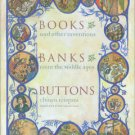 Frugoni, Chiara. Books, Banks, Buttons: And Other Inventions From The Middle Ages