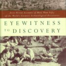 First-person Accounts Of More Than Fifty Of The World's Greatest Archaeological Discoveries