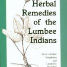 Boughman, Arvis Locklear, and Oxendine, Loretta O. Herbal Remedies Of The Lumbee Indians