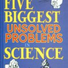 Wiggins, Arthur W, and Wynn, Charles M. The Five Biggest Unsolved Problems In Science
