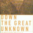 Dolnick, Edward. Down The Great Unknown: John Wesley Powell's 1869 Journey Of Discovery