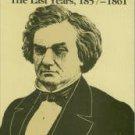 Wells, Damon. Stephen Douglas: The Last Years, 1857-1861