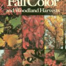Bell, C. Ritchie. Fall Color And Woodland Harvests: A Guide To The More Colorful Fall Leaves...