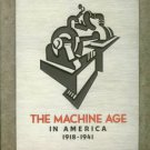 Wilson, Richard Guy, Pilgrim, Dianne H, and Tashjian, Dickran. The Machine Age In America