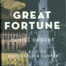 Okrent, Daniel. Great Fortune: The Epic Of Rockefeller Center
