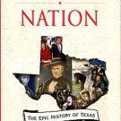 Haley, James L. Passionate Nation: The Epic History Of Texas