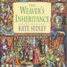 Sedley, Kate. The Weaver's Inheritance