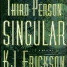 Erickson, K. J. Third Person Singular