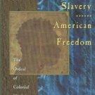 Morgan, Edmund S. American Slavery, American Freedom: The Ordeal Of Colonial Virginia