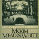 McKim, Mead & White. A Monograph Of The Works Of Mckim, Mead & White, 1879-1915