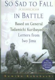 Kakehashi, Kumiko. So Sad To Fall In Battle: An Account Of War...