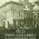 Looney, Robert F. Old Philadelphia In Early Photographs, 1839-1914: 215 Prints...