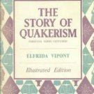 Vipont, Elfrida. The Story Of Quakerism Through Three Centuries