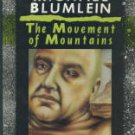 Blumlein, Michael. The Movement Of Mountains