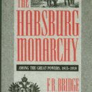 Bridge, F. R. The Habsburg Monarchy Among The Great Powers, 1815-1918