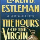 Estleman, Loren D. The Hours Of The Virgin