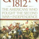 Langguth, A. J. Union 1812: The Americans Who Fought The Second War Of Independence