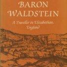 Valdstejna, Zdenek Brtnicky Z. The Diary Of Baron Waldstein, A Traveller In Elizabethan England