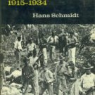 Schmidt, Hans. The United States Occupation Of Haiti, 1915-1934