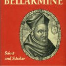Brodrick, James. Robert Bellarmine: Saint And Scholar