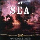 Symonds, Craig L. Decision At Sea: Five Naval Battles That Shaped American History
