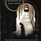 Maguire, Nancy Klein. An Infinity Of Little Hours: Five Young Men And Their Trial Of Faith
