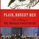 Beeman, Richard. Plain, Honest Men: The Making Of The American Constitution