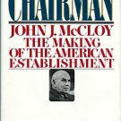 Bird, Kai. The Chairman: John J. McCloy, The Making Of The American Establishment