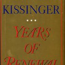 Kissinger, Henry. Years Of Renewal