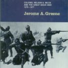 Greene, J. Yellowstone Command: Colonel Nelson A. Miles And The Great Sioux War, 1876-1877