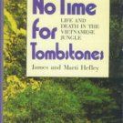 Hefley, James and Marti. No Time For Tombstones: Life And Death In The Vietnamese Jungle