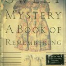 Paterson, Judith Hillman. Sweet Mystery: A Book Of Remembering