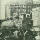 Wade, James H. Greenwood County [South Carolina] And Its Railroads: 1852-1992