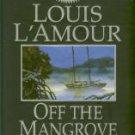 L'Amour Louis. Off The Mangrove Coast