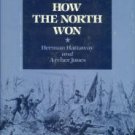 Hattaway, Herman, and Jones, Archer. How The North Won: A Military History Of The Civil War