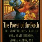 Harris, Trudier. The Power Of The Porch: The Storyteller's Craft In Zora Neale Hurston...