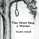 McCall, Maxine. They Won't Hang A Woman