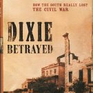 Eicher, David J. Dixie Betrayed: How The South Really Lost The Civil War