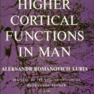 Luria, Aleksandr Romanovich. Higher Cortical Functions In Man