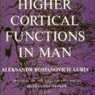 Luria, Aleksandr Romanovich. Higher Cortical Functions In Man