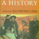 Carr, Raymond, ed. Spain: A History