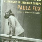 Fox, Paula. The Coldest Winter: A Stringer In Liberated Europe