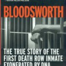 Junkin, Tim. Bloodsworth: The True Story Of The First Death Row Inmate Exonerated By DNA